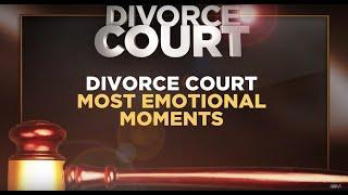 MOST EMOTIONAL DIVORCE COURT MOMENTS