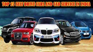 Top 10 self driving car rental companies,Top 15 Self Drive Cars and Cab Service Providers in India.