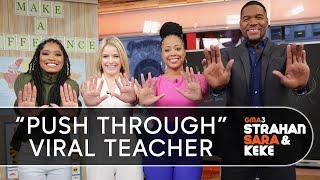 This Inspiring Teacher Went Viral With Her 'Push Through' Video