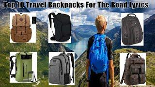 Top 10 Travel Backpacks For The Road - ✅Travel Backpack: Best Travel Backpack 2019 (Buying Guide)