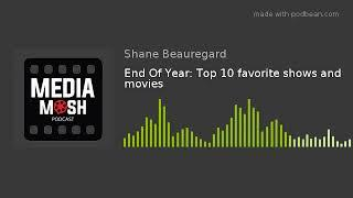 End Of Year: Top 10 favorite shows and movies