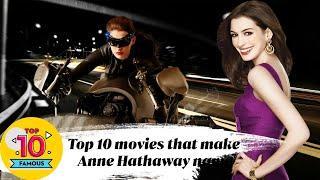 Top 10 movies that make Anne Hathaway's name