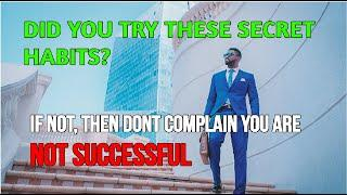 Top 10 Secret habits of all Successful People to your change LIFE