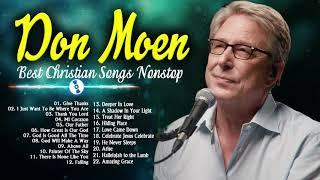 Give Thanks Touching Don Moen Christian Best Songs Nonstop 2021 | Religious Christian Worship Songs