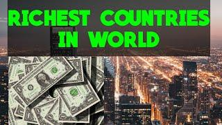 Richest countries in the world   The Top 10 World   wealthiest countries in world