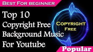 Top 10 Background Music For YouTube ( No Copyright ) | Download Free Background Music
