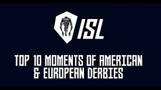 TOP 10 DERBY MOMENTS | USA & EUROPE | ISL
