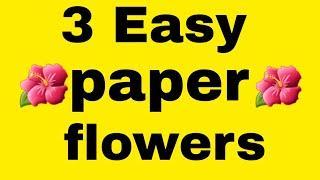 TOP 3 EASY KIDS PAPER FLOWER IDEAS. DIY PAPER FLOWER MAKING