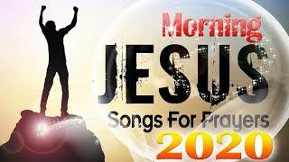 Morning Worship Songs - Best Christian Worship Songs of All Time - Top 30 Latest Gospel Music