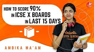 15 Days Timetable || How to score 90% in ICSE Class 10 Boards Exam 2020 || Super Strategy Vedantu