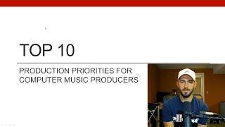 Top 10 - Production Priorities for Computer Music Producers