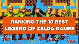 Top 10 Legend of Zelda Games of All Time
