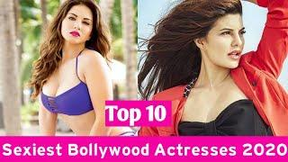 Top 10 Most Sexiest Bollywood Actresses 2020
