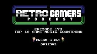 The Retro Gamers Podcast Episode #173: Top 10 Game Music Countdown