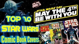 TOP 10 Star Wars Comic Book Covers | HAPPY STAR WARS DAY!!