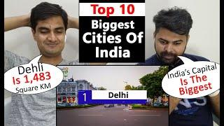 Pakistani Reaction On Top 10 Biggest Cities In India | Largest By Area | Populated and Smart City