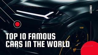 Top 10 Famous Cars All Over the Time.