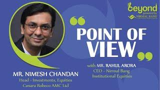 Mr. Nimesh Chandan, Head - Investments, Equities Canara Robeco AMC Ltd With Rahul Arora, CEO, NBIE