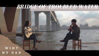 Bridge over troubled water - Simon&Garfunkel Guitar duet with my dad