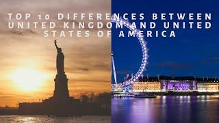 Top 10 differences Between United Kingdom And United States of America.
