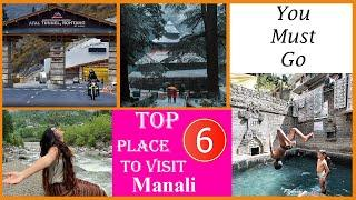 Top 6 Places to Visit in Manali Tour   Famous Places To Visit In Manali Tourism   Himachal Pradesh