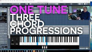 One Tune - Three Chord Progressions