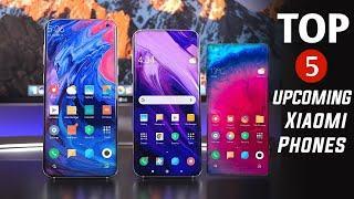 Xiaomi Top 5 Upcoming Mobiles In 2020|Top 5 Xiaomi's Mobiles Price & Launch Date