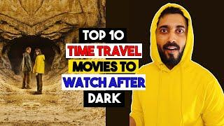 Top 10 Time Travel Movies to watch after DARK | HINDI | Netflix | Best Time Travel Movies | ⚫⌚