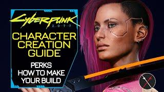 Cyberpunk 2077 Character Creation and Perks - How to Make a Build