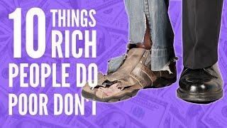 10 Things The Rich DO That The Poor DON'T