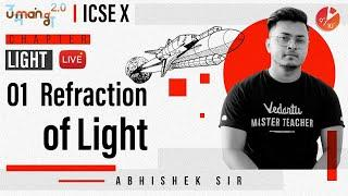 Light L1 | Refraction of Light | ICSE Class 10 Physics Chapter 4 | Umang Vedantu Class 9 and 10