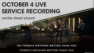 October 4 Live Service Recording | Centre Street Church
