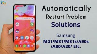 Automatically Restart Problem Solved in Samsung M21, M31, M31s, A50s, A80 , & ONE UI 2.0
