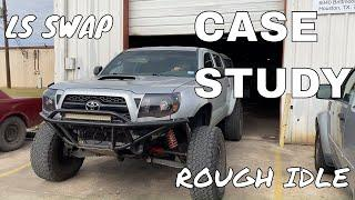 TOYOTA TACOMA  CAMMED LS SWAP IDLE PROBLEMS DIAGNOSIS