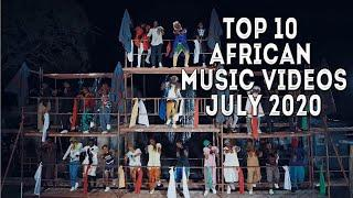 Top 10 African Music Videos  | July 2020