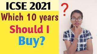 ICSE 2021 ll Which ten years should I buy? ll Best 10 years for Board Exam class 10