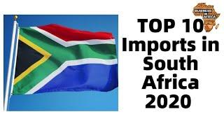 TOP 10 Imports in South Africa 2020 That Will Make You A Millionaire | Best Business in South Africa