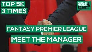 3 TOP 5000 FPL FINISHES! | MEET THE MANAGER - Lateriser12| Fantasy Premier League Tips