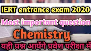 IERT entrance exam 2020, most important question, top 10 question, chemistry
