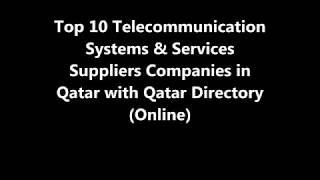 Top 10 Telecommunication Systems & Services Supplies Companies in Doha, Qatar