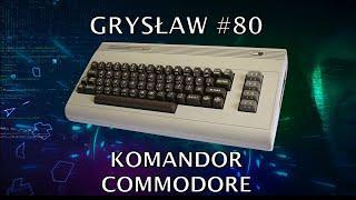 Gryslaw #80 - Komandor Commodore, czyli moje Top 10 gier na C64