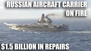 Russia's Carrier On Fire - What Is Next For the Ship?