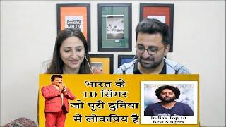 Pakistani Reacts to Top 10 Best Indian Singers : All Time (2020) (Part 1 & 2)