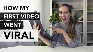 How my FIRST VIDEO went VIRAL