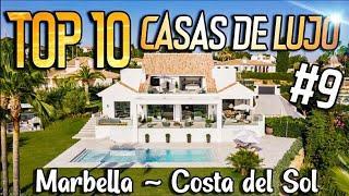 (Parte 9) TOP 10 CASAS DE LUJO en la Costa del Sol 2020 / #Marbella #Benahavís #NuevaAndalucía