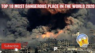 #TOP 10 MOST DANGEROUS PLACE IN THE WORLD 2020 # LIKE AND SUBSCRIBE THE CHANNEL, SHARE AND COMMENT