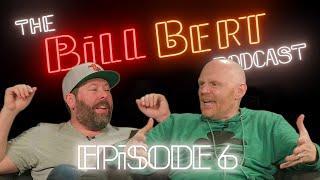 Bill Bert Podcast | Episode 6