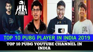 TOP 10 PUBG PLAYER IN INDIA 2019 and TOP 10 PUBG PLAYER ON YOUTUBE WITH HIGHEST SUBSCRIBER