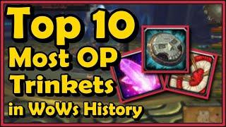 Top 10 Most Over Powered Trinkets in WoW's History (World of Warcraft)