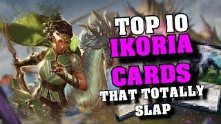 TOP 10 IKORIA and COMMANDER 2020 CARDS that totally SLAP - MTG Set Review - Broken Cards?